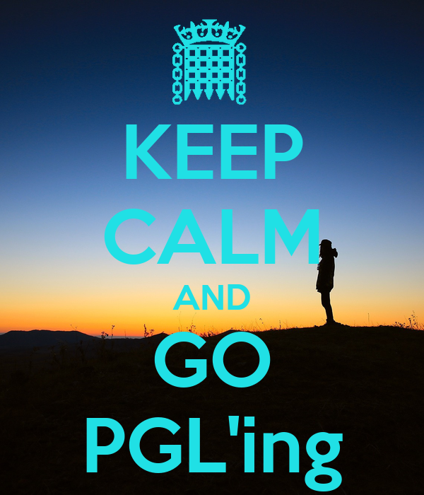 KEEP CALM AND GO PGL'ing
