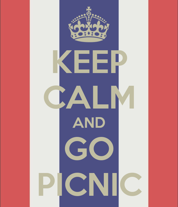KEEP CALM AND GO PICNIC