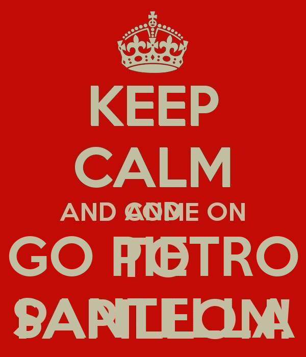 KEEP CALM AND GO PIETRO SANTELLA