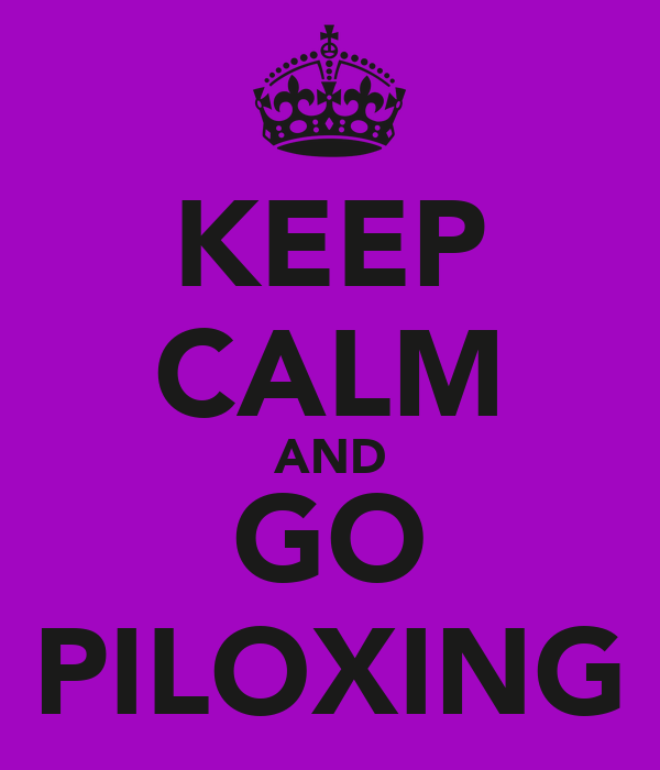KEEP CALM AND GO PILOXING