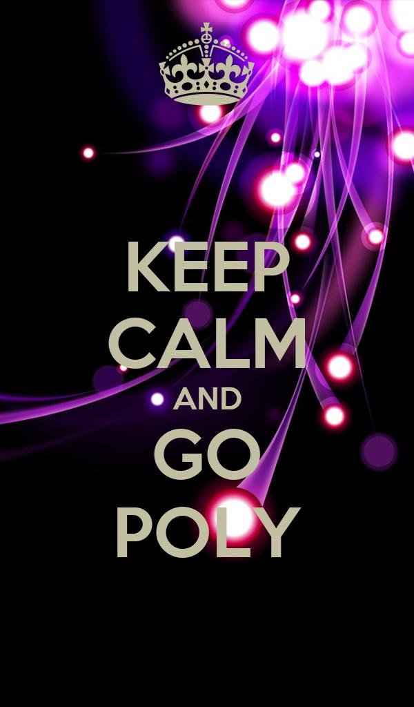 KEEP CALM AND GO POLY