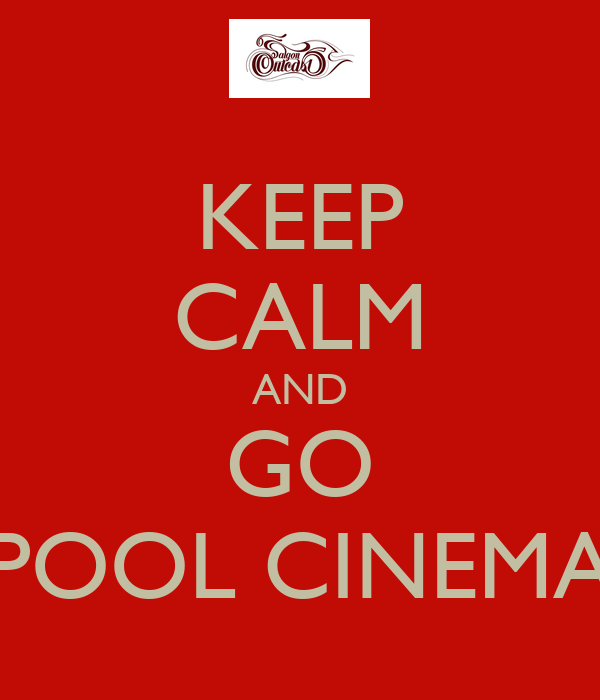 KEEP CALM AND GO POOL CINEMA