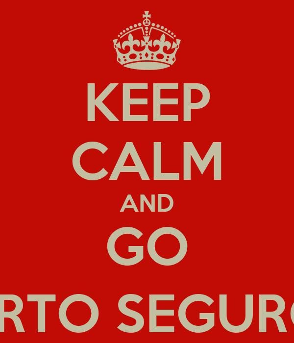 KEEP CALM AND GO PORTO SEGURO (: