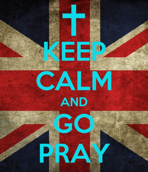 KEEP CALM AND GO PRAY
