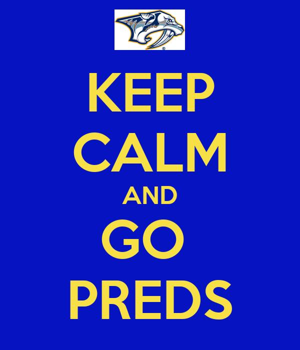 KEEP CALM AND GO  PREDS
