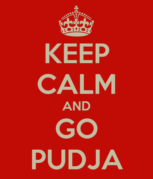 KEEP CALM AND GO PUDJA