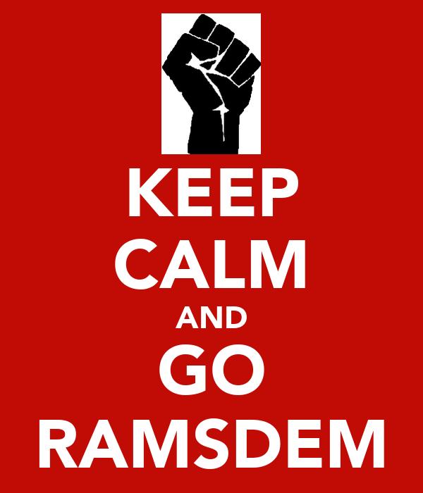 KEEP CALM AND GO RAMSDEM