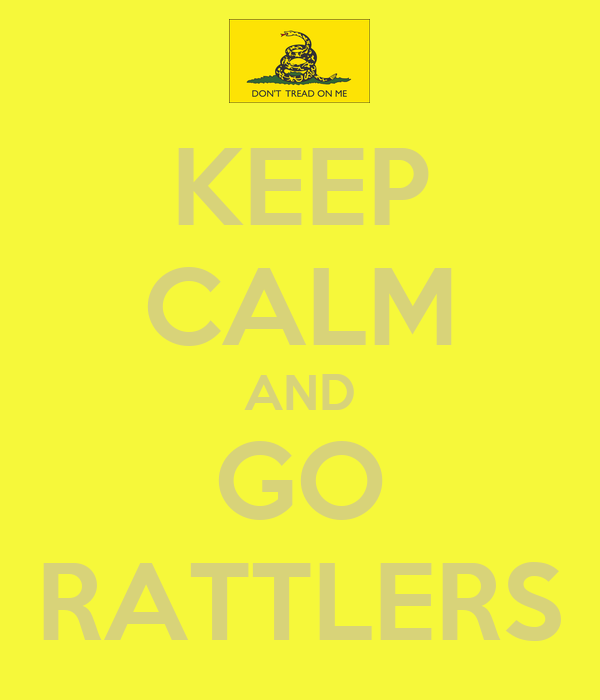 KEEP CALM AND GO RATTLERS