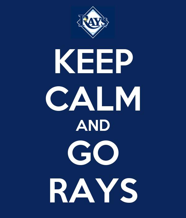 KEEP CALM AND GO RAYS