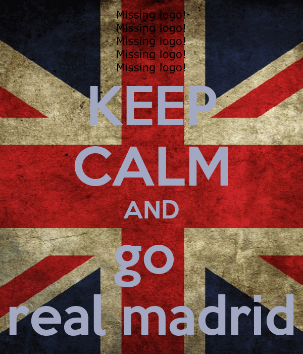 KEEP CALM AND go  real madrid