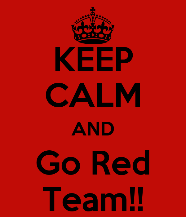 KEEP CALM AND Go Red Team!!