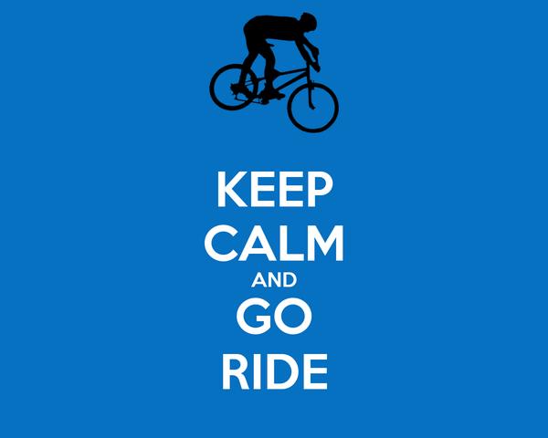 KEEP CALM AND GO RIDE