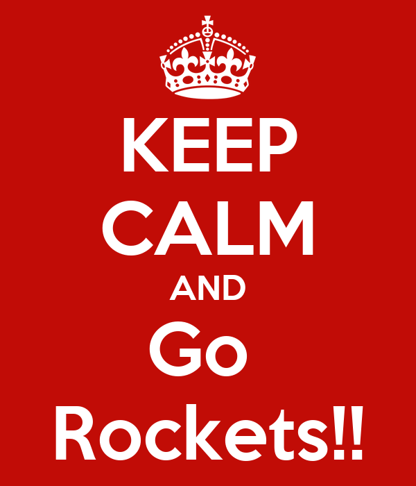KEEP CALM AND Go  Rockets!!