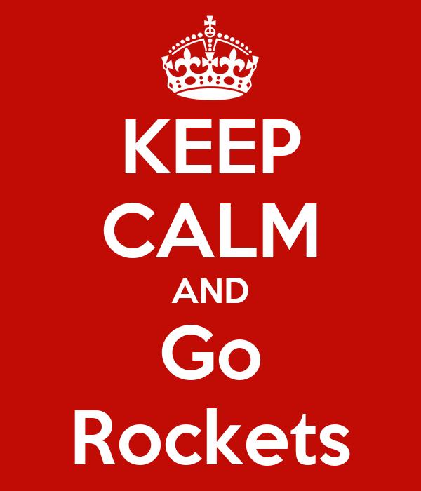 KEEP CALM AND Go Rockets