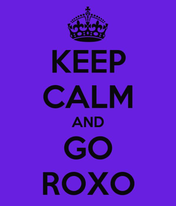 KEEP CALM AND GO ROXO