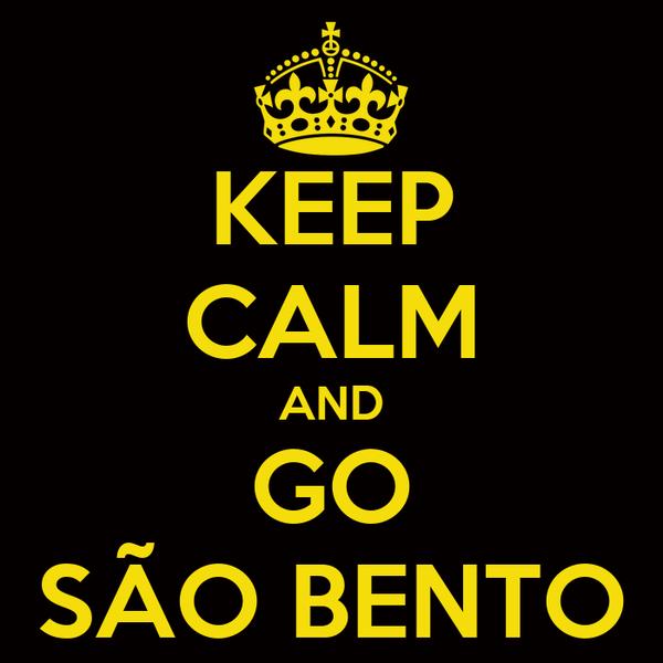 KEEP CALM AND GO SÃO BENTO