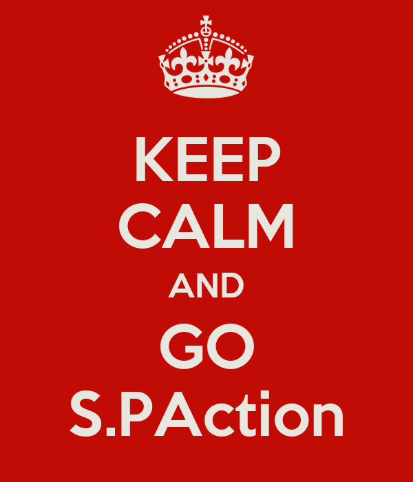 KEEP CALM AND GO S.PAction
