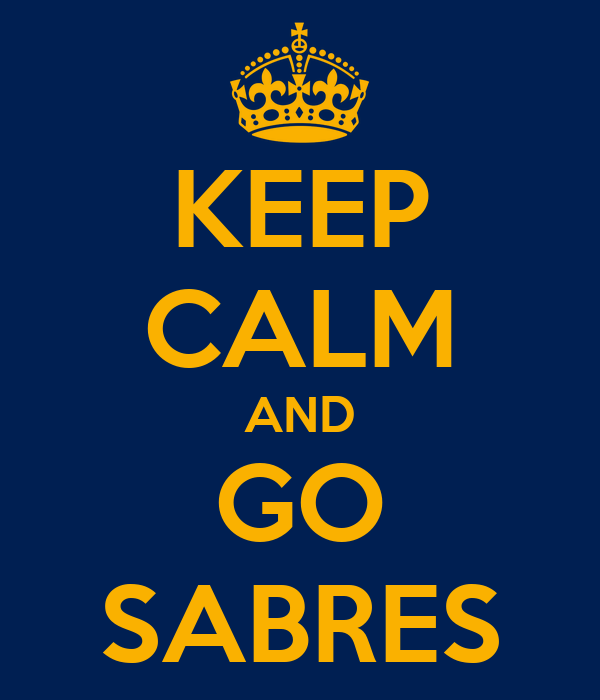 KEEP CALM AND GO SABRES