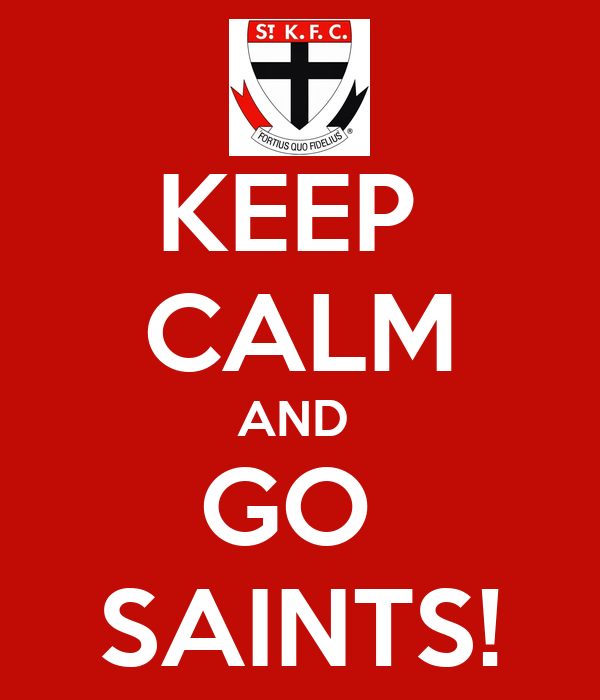 KEEP  CALM AND  GO  SAINTS!