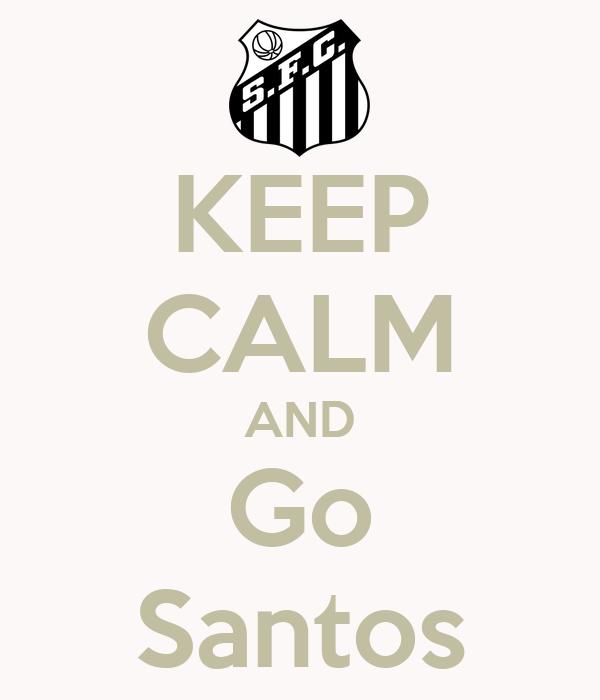 KEEP CALM AND Go Santos