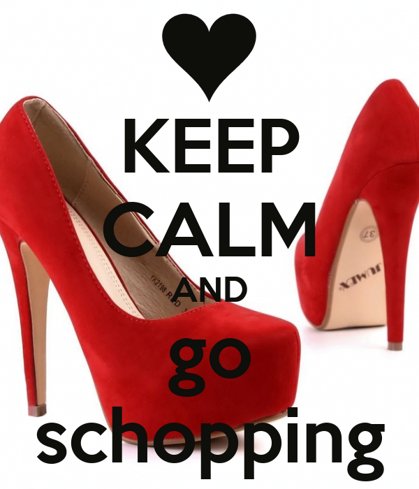 KEEP CALM AND go schopping