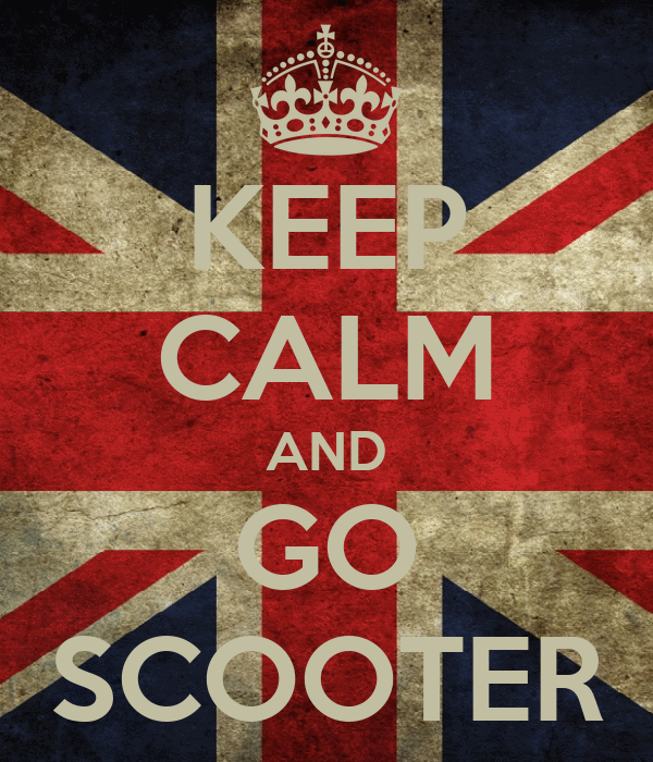 KEEP CALM AND GO SCOOTER