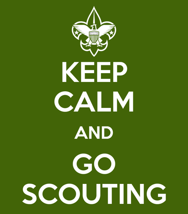 KEEP CALM AND GO SCOUTING