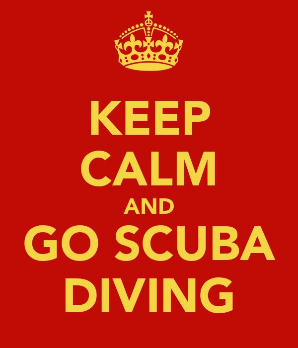 KEEP CALM AND GO SCUBA DIVING