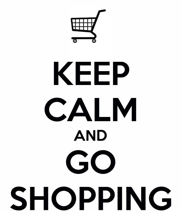 Keep Calm And Go Shopping Poster Mol Calmomatic
