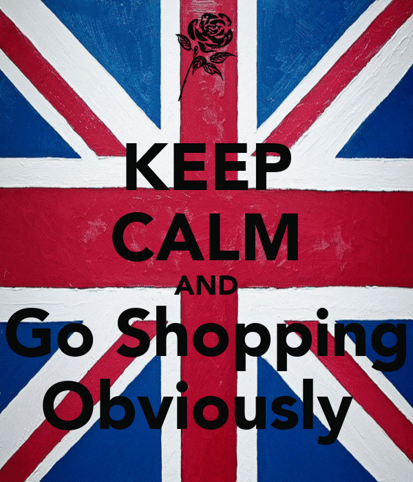 KEEP CALM AND Go Shopping Obviously