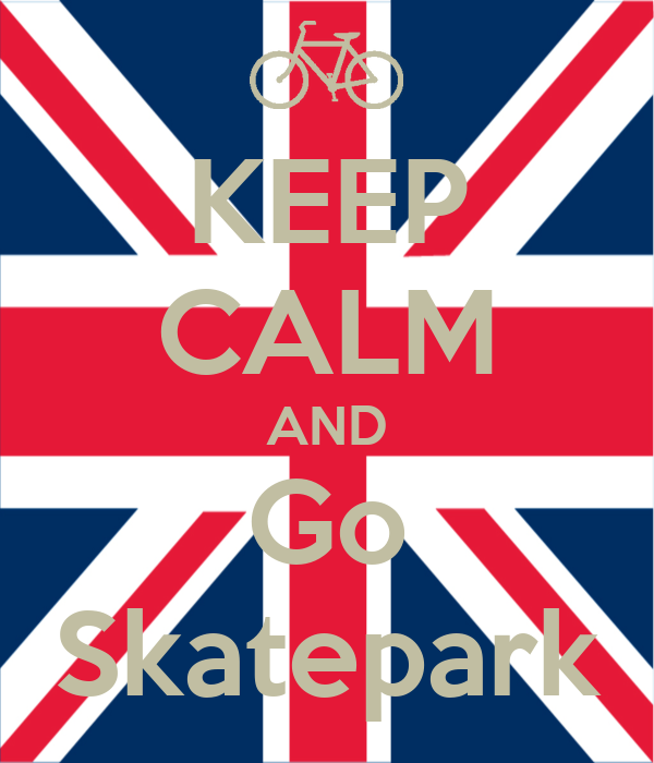 KEEP CALM AND Go Skatepark
