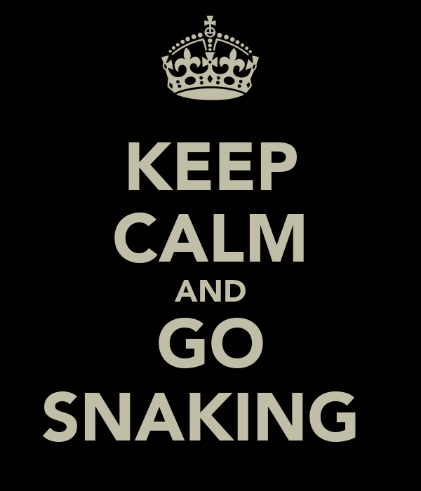 KEEP CALM AND GO SNAKING