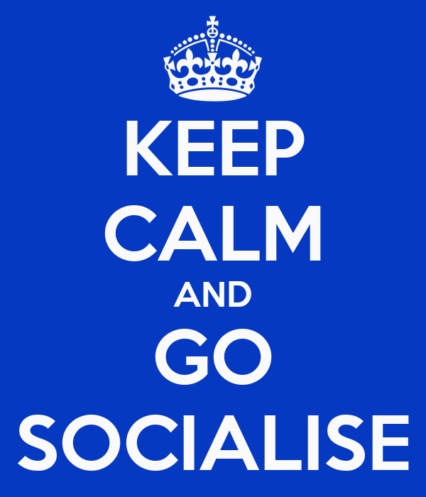 KEEP CALM AND GO SOCIALISE