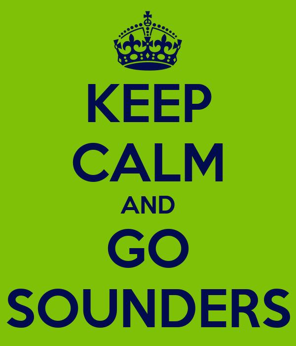 KEEP CALM AND GO SOUNDERS