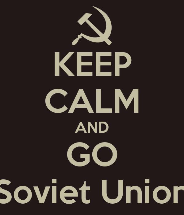 KEEP CALM AND GO Soviet Union