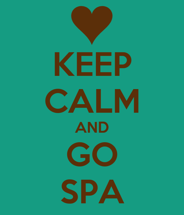 KEEP CALM AND GO SPA