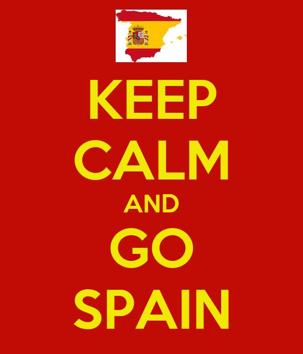 KEEP CALM AND GO SPAIN
