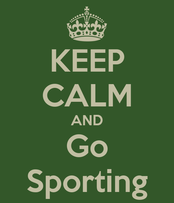KEEP CALM AND Go Sporting