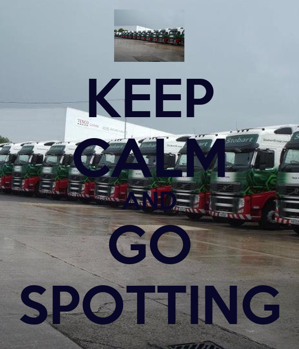 KEEP CALM AND GO SPOTTING