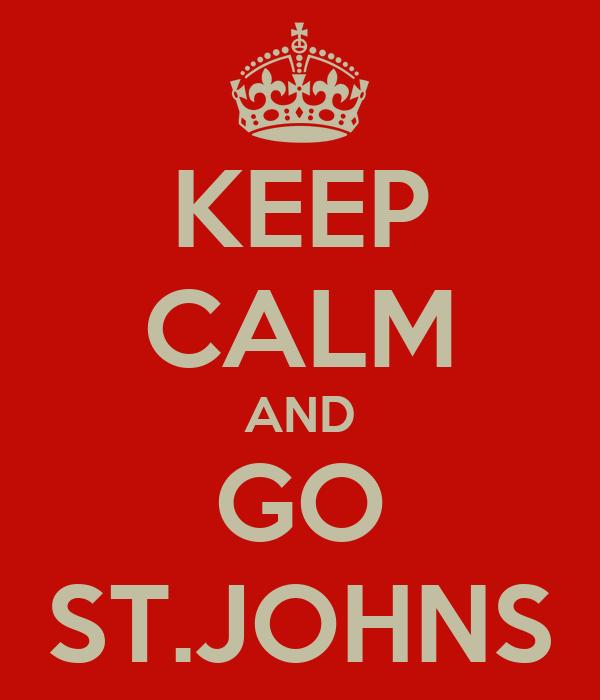 KEEP CALM AND GO ST.JOHNS