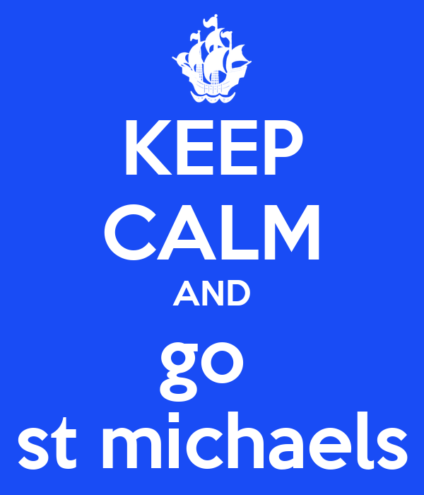 KEEP CALM AND go  st michaels