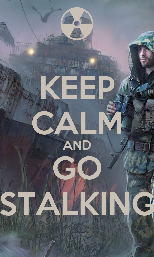 KEEP CALM AND GO STALKING
