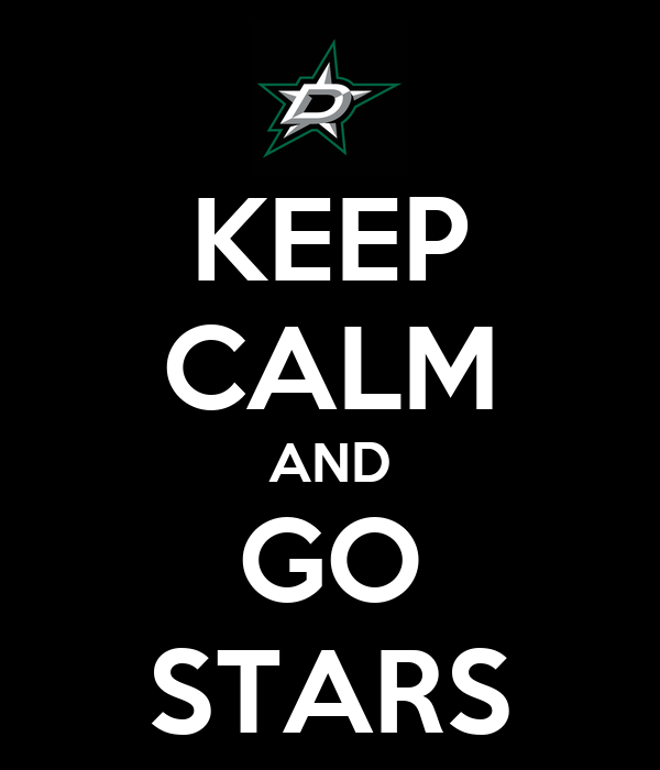 KEEP CALM AND GO STARS
