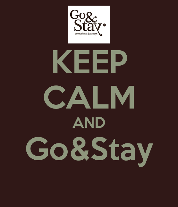 KEEP CALM AND Go&Stay