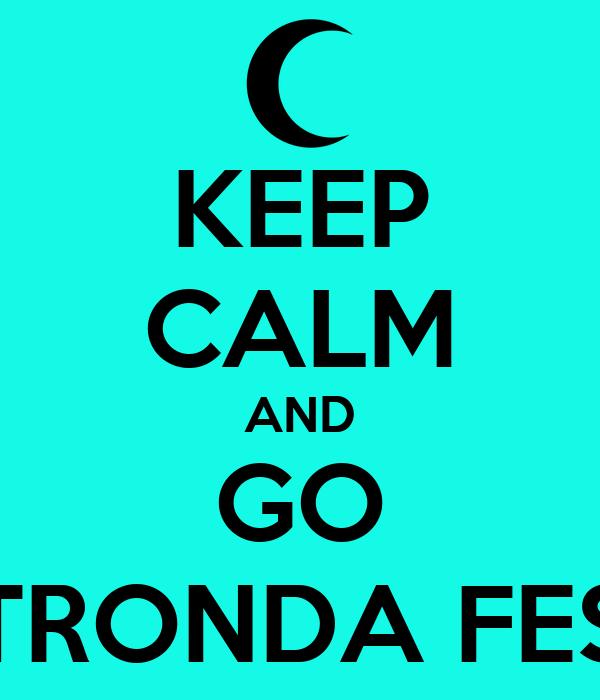 KEEP CALM AND GO STRONDA FEST