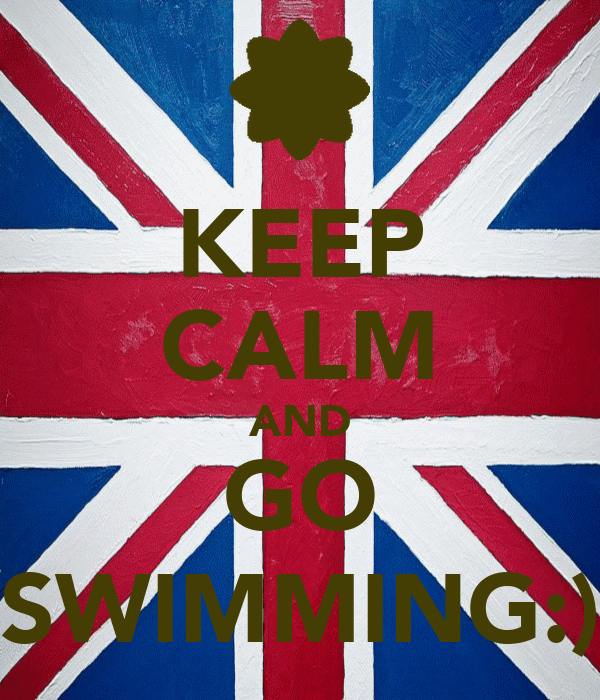 KEEP CALM AND GO SWIMMING:)