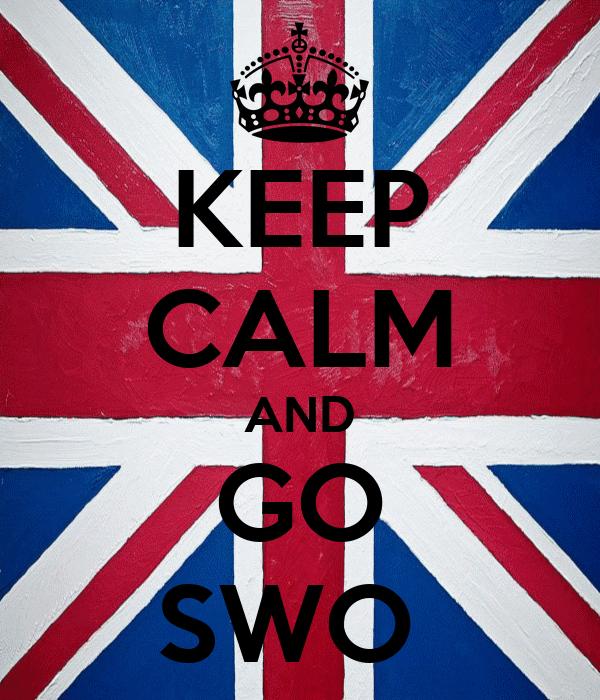 KEEP CALM AND GO SWO