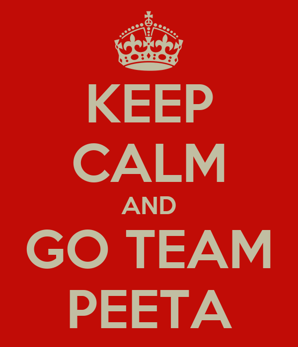 KEEP CALM AND GO TEAM PEETA