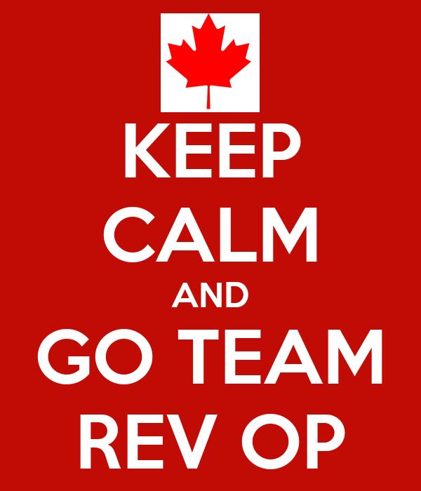 KEEP CALM AND GO TEAM REV OP
