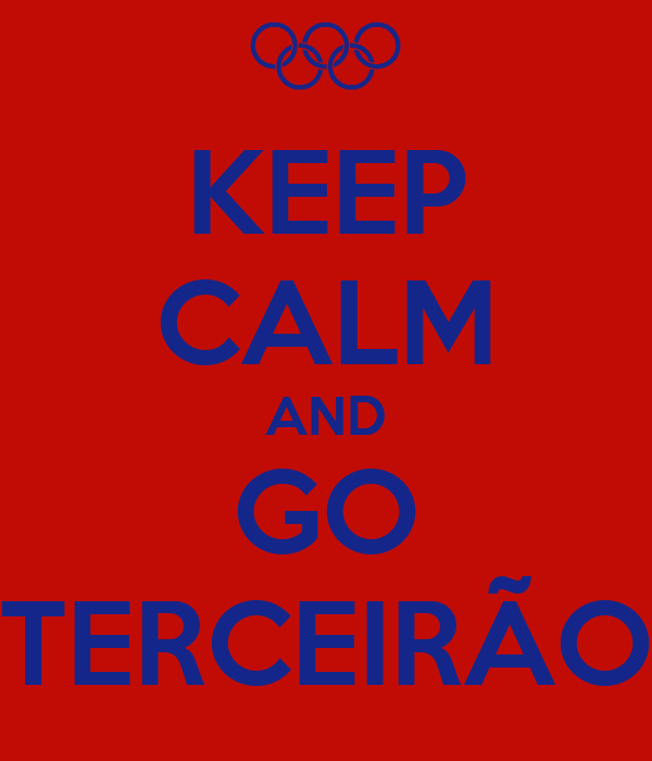 KEEP CALM AND GO TERCEIRÃO
